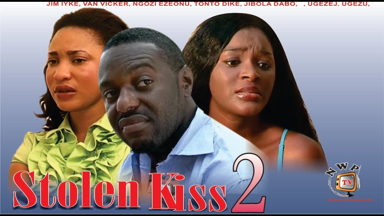 Download Stolen Kiss 2 -  Newest Nigerian Nollywood Movie