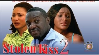 Stolen Kiss 2 -  Newest Nigerian Nollywood Movie