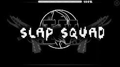 Geometry dash Slap Squad IV 100% by me...