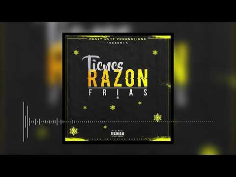 Frias - Tienes Razón (Freestyle)