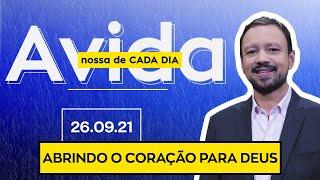 ABRINDO O CORAÇÃO PARA DEUS - 26/09/2021