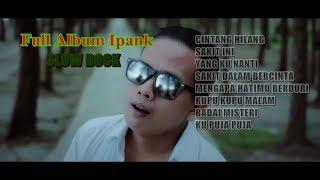 Full Album Ipank SLOW ROCK