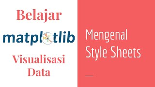 Matplotlib 17 | Kustomisasi Matplotlib dengan Style Sheets | Matplotlib Dasar | Visualisasi Data
