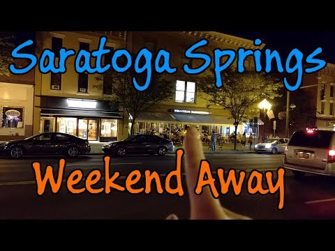 In Saratoga Springs, NY for the Weekend - Visiting My Dad!