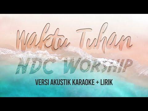 waktu-tuhan---ndc-worship-(-akustik-karaoke-rohani-+-lirik-)