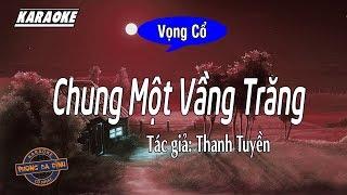 Vọng cổ: Chung Một Vầng Trăng (song ca) | Karaoke