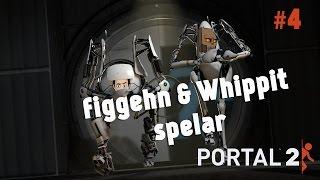 figgehn & Whippit spelar Portal 2 på Svenska | Avsnitt 4