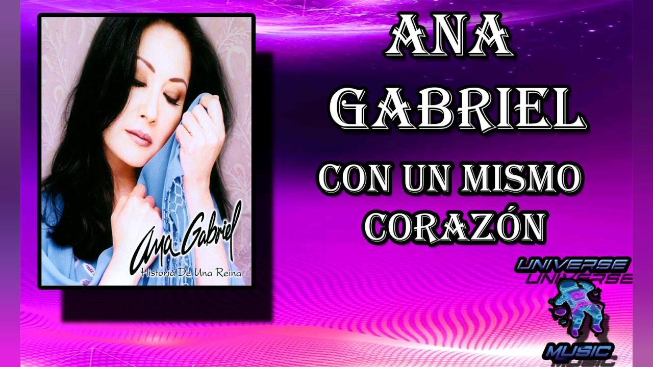 Con Un Mismo Corazon Ana Gabriel Youtube