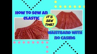 HOWTO SEW AN ELASTIC WAISTBAND WITHOUT CASING, EASY SEWING
