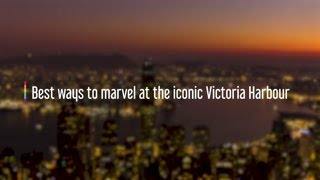 Best ways to marvel at the iconic Victoria Harbour