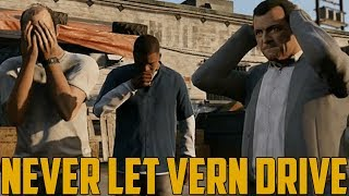 NEVER LET VERN DRIVE (Grand Theft Auto V Online)