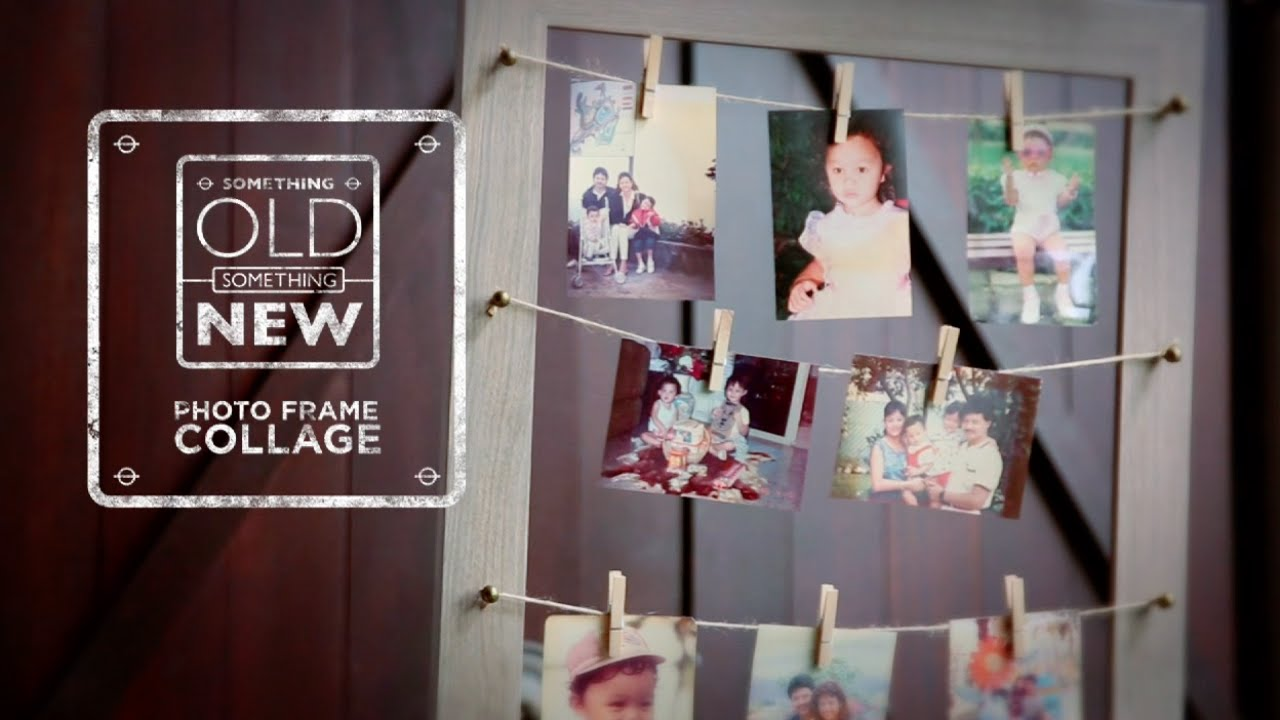 Ep 7: Photo Frame Collage | Something Old Something New | HGTV Asia ...