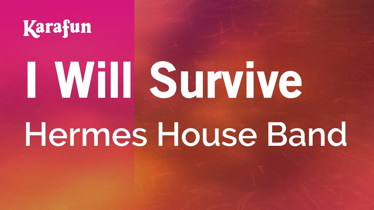 Karaoke I Will Survive - Hermes House Band * - YouTube