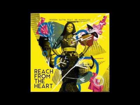 Boddhi Satva feat.  KB Mamosadi - Reach From the Heart (Main Mix)