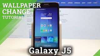 How To Change Wallpaper In Samsung Galaxy J5 Lock Home Screen Update Youtube