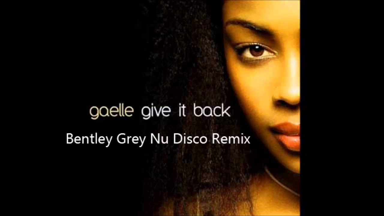 gaelle give it back bentley grey remix