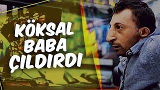 Mustafa Karadeniz Köksal Babayı Çıldırttı