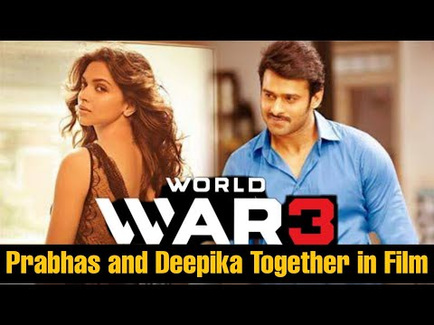 Prabhas And Deepika Padukone Together In Action Film Based on World War 3