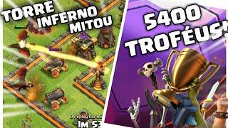 TORRE INFERNO MITOU E CHEGUEI A 5400 TROFÉUS | Clash Of Clans