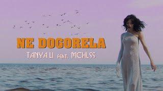 Смотреть клип Tanya Li Ft. Mchlss - Не Догорела