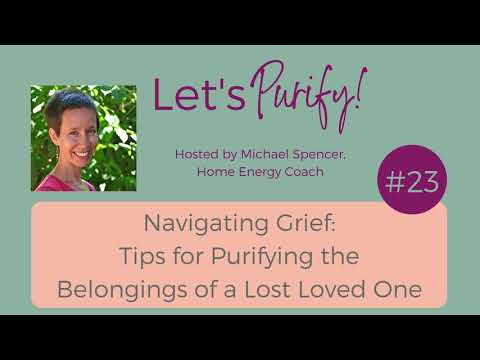 023 Navigating Grief: Tips for Purifying the Belongings of a Lost Loved One Mp3