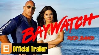 "[Trailer] ""Baywatch"" - Red Band (Dir. Seth Gordon)"