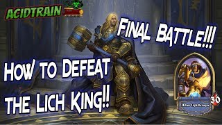 Hearthstone: How to Defeat the Lich King (Paladin Deck) Final Battle!!
