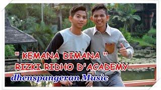 dhenspangeran Music - RIZKI RIDHO D'ACADEMY - KEMANA DIMANA (KARAOKE)