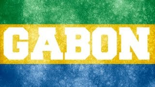 ♫ Gabon National Anthem ♫