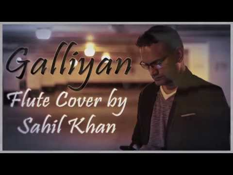 Ek Villain - Galliyan (Flute | Bansuri Cover) by #SahilKhan | WWW.SAHILKHAN.COM