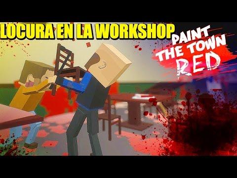 LOCURAS EN MAPAS CUSTOM - ACTUALIZACIÓN PAINT THE TOWN RED | Gameplay Español