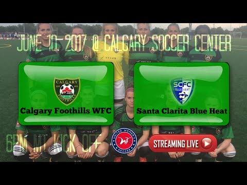CALGARY FOOTHILLS WFC vs SANTA CLARITA BLUE HEAT | LIVE on CFN