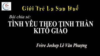 Tình yêu theo tinh thần KiTô giáo - Giới trẻ La San Huế