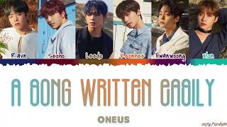 Download lagu ONEUS – 'A SONG WRITTEN EASILY' (쉽게 쓰여진 노래) Lyrics [Color Coded_Han_Rom_Eng]