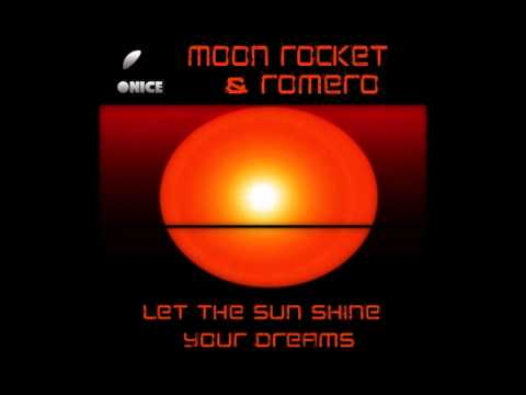 Moon Rocket & Romero - Let The Sun Shine Your Dreams (Dub Mix)