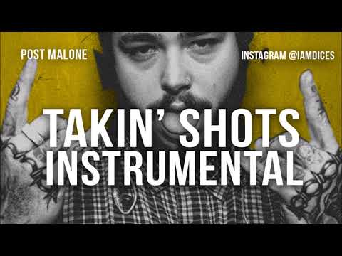 Post Malone - Takin' Shots
