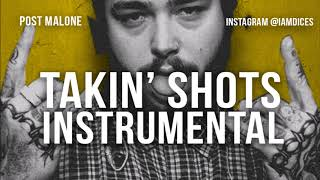 Post Malone Takin Shots Instrumental Prod. by Dices *FREE DL*