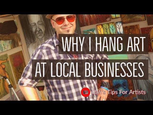 Why I Hang Art In Local Businesses And Tips For Artists