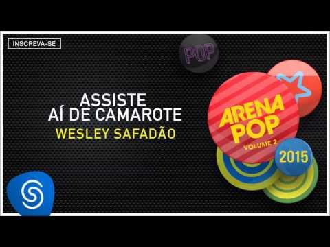 Wesley Safadão - Assiste Aí de Camarote (Arena Pop 2015 Vol 2) [Áudio Oficial]