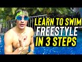 LEARN to swim FREESTYLE / Front Crawl in 3 Steps *Tutorial for BEGINNERS Kids or Adults