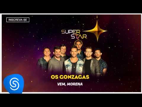 Os Gonzagas - Vem, Morena (SuperStar 2015) [Áudio Oficial]