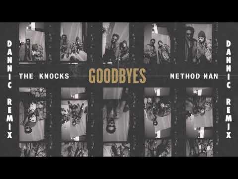 The Knocks - Goodbyes feat Method Man Dannic Remix