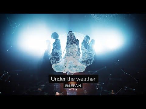 【MV】8bitBRAIN / Under the weather(2020年7月1日メジャーデビュー)