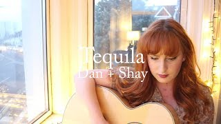 tequila - dan + shay (acoustic cover) ♡