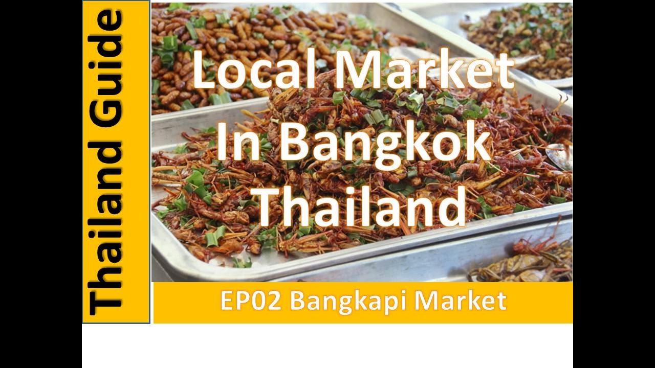 Thailand Guide,Street food Bangkapi Local Market,Bangkok in Thailand