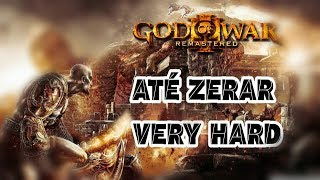 GOD OF WAR 3 VERY HARD ATÉ ZERAR