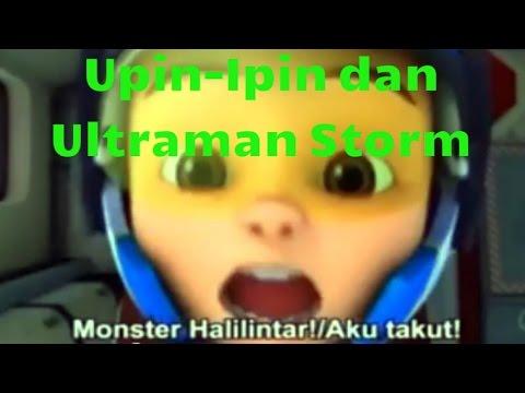 Upin Ipin Terbaru Episode Ultraman Storm Ribut Vs Raksasa Halilintar