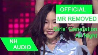 Video [MR Removed] Girls' Generation - All Night download MP3, 3GP, MP4, WEBM, AVI, FLV Agustus 2017