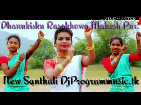 New Santhali DjProgramMusic.tk Dhanukisku Rasakhowa Mahesh Pur 2018