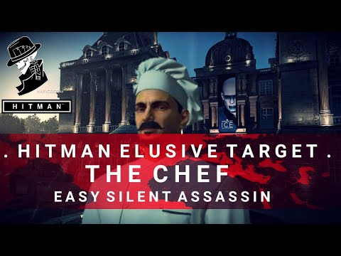 HITMAN | Elusive Target #14 | The Chef | Easy Silent Assassin
